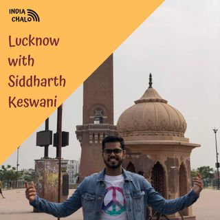 Lucknow with Siddharth Keswani