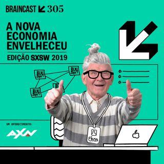 A nova economia envelheceu [Edição SXSW 2019]