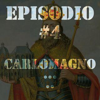 Episodio #4 - Carlomagno