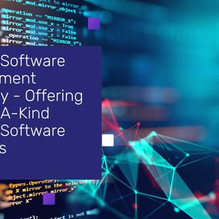 Custom Software Development Company - Offering One-Of-A-Kind Custom Software Solutions