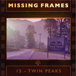 Episode 15 - Twin Peaks