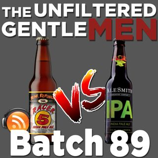 Batch89: Bear Republic Racer 5 vs Alesmith IPA, Beauty & Beer and Greene Ghost IPA