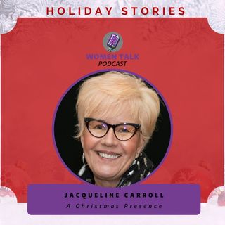 Women Talk Holiday Stories 2020 With Jacqueline Carroll
