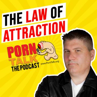 The Law of Attraction.  What does porn bring into your life?