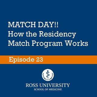 Episode 23 - MATCH DAY! How the Residency MATCH works.