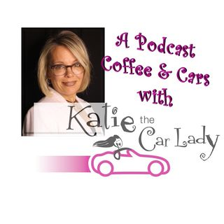Coffee and Cars with Katie the Carlady and her guest James 9_26_19