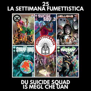 25 - La Settimana Fumettistica - Du Suicide Squad is megl che uan