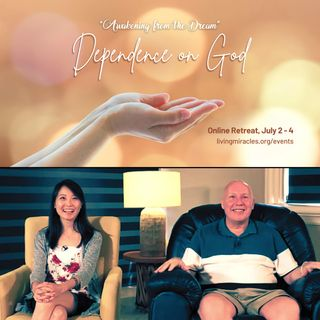 """""""Dependence on God"""" - Closing Session with David Hoffmeister and Frances Xu - Awakening from the Dream Weekend Online Retreat -"""