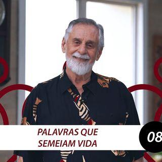 Palavras que semeiam vida | Carlos Alberto Bezerra