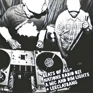 Radio Episode 021:  A Mic and Dim Lights + Leeclaybang
