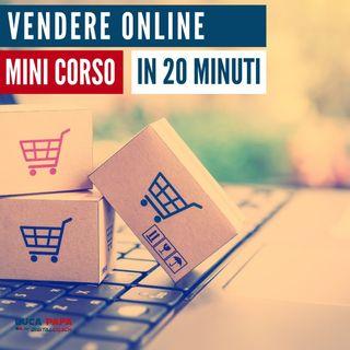 VENDERE ONLINE mini CORSO in 20 minuti  Metodi, Strategie, Canali, Software