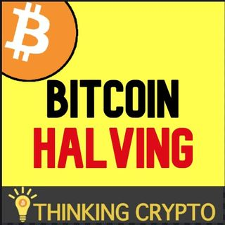 BITCOIN'S Third Halving Explained May 2020 - Everything You Need To Know