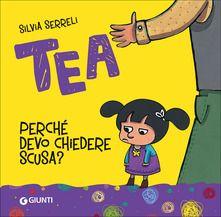 Tea - Perchè devo chiedere scusa? (Silvia Serreli)