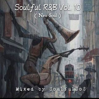 Soulful R&B Vol 10 | Neo Soul