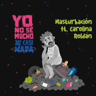 Masturbación ft. Carolina Roldán