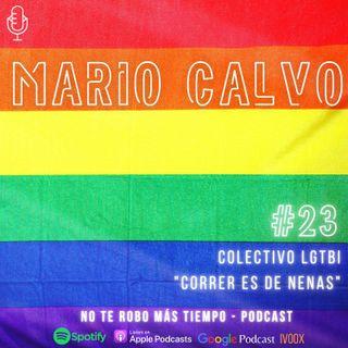 #23 Mario Calvo | Correr es de nenas - Colectivo LGTBI