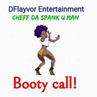 BOOTY CALL !!!