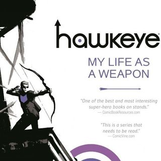 "Source Material #198:  Hawkeye Comics: ""My Life as a Weapon"" (Marvel, 2012)"