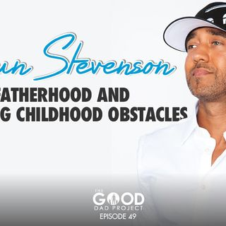 Shawn Stevenson on Fatherhood and Overcoming Childhood Obstacles-GDP49