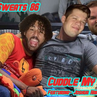 Episode 86- Cuddle My Meat