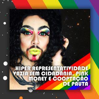 #28 Doutora Drag - Hiper representatividade vazia sem cidadania, pink money e cooptação de pauta
