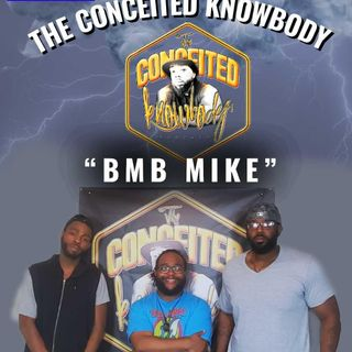 The Conceited Knowbody EP. 159 BMB Mike