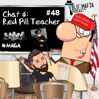 #48 Chat 6- Red Pill Teacher, Danny Trueblood