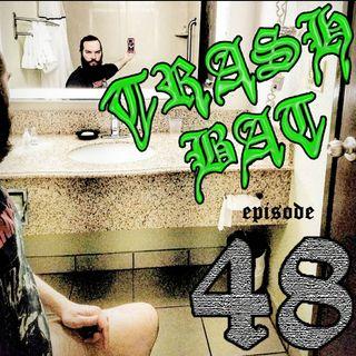 TrashBat Radio #48
