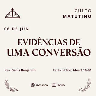 Evidências de uma Conversão (Atos 9.10-30) - Rev Denis Benjamin