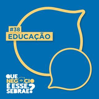 #38: Dicas para melhorar a qualidade dos negócios da educação