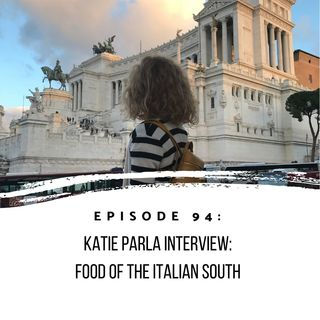 Episode 94: Katie Parla Food of the Italian South