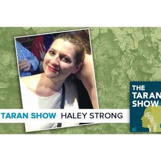 Taran Show 39 | Haley Strong