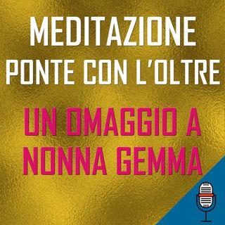 Una meditazione-ponte con l'Oltre in onore di Gemma 22-04-2020