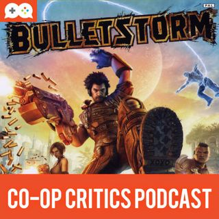 Co-Op Critics 001--Bulletstorm