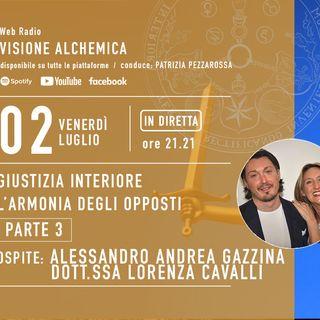 ALESSANDRO GAZZINA e LORENZA CAVALLI- GIUSTIZIA INTERIORE: L'ARMONIA DEGLI OPPOSTI (Legge e Creatività) - (3° Parte)