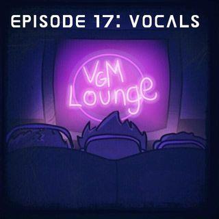 Vocals - Episode 17
