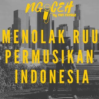 KENAPA KITA MENOLAK RUU PERMUSIKAN INDONESIA #NGOCEH