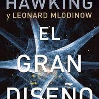 El Gran Diseño — Sthephen Hawking & Leonard Mlonilow