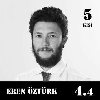 """[4.4] Eren Öztürk: """"Kendimize karşı gerçekten dürüst müyüz?"""""""