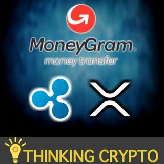 MONEYGRAM TO USE XRP VIA RIPPLE XRAPID PARTNERSHIP - STELLAR IBM DEAD - COIN METRICS SOCIAL DATA - ETHERUEM 2.0