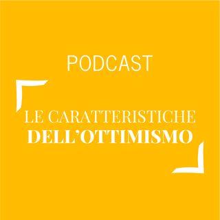 #337 - Le caratteristiche dell'ottimismo | Buongiorno Felicità!