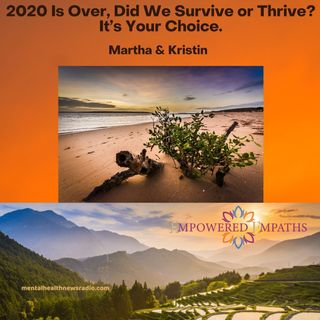 2020 Is Over, Did We Survive or Thrive? It's Your Choice
