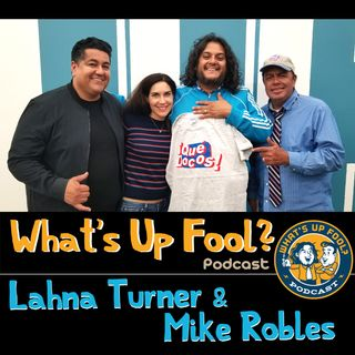 Ep 270 - Lahna Turner and Mike Robles