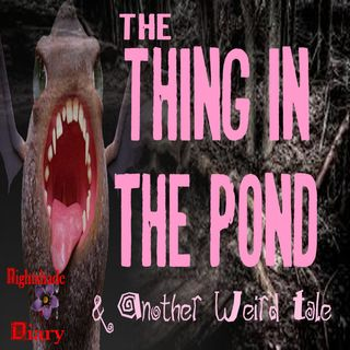 The Thing in the Pond and Another Weird Tale | Podcast