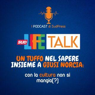SudLife Talk episodio 19 - Un tuffo nel sapere insieme a Giusi Norcia: con la cultura non si mangia(?)