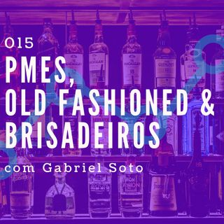 015 - PMEs, Old Fashioned & Brisadeiros