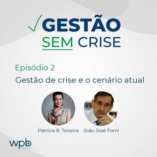 João José Forni e Patrícia B. Teixeira, juntos, num papo sobre Gestão de Crise