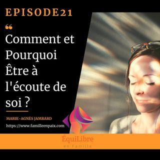 Episode 21: Comment et Pourquoi Être à l'écoute de soi ?