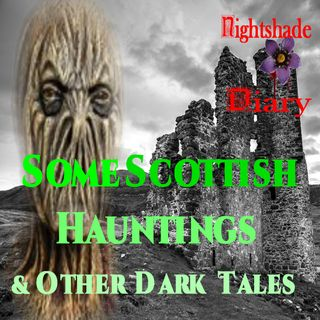Some Scottish Hauntings and Other Dark Tales | Podcast