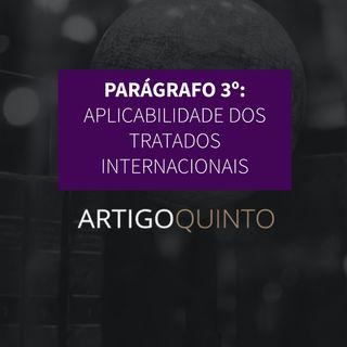 Parágrafo 3º - Aplicabilidade dos tratados internacionais